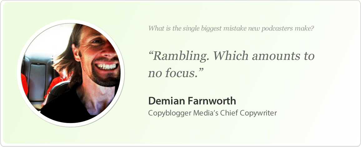 Demian Farnworth's image and podcast tips.